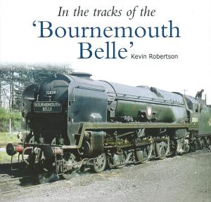 In the Tracks of the Bournemouth Belle
