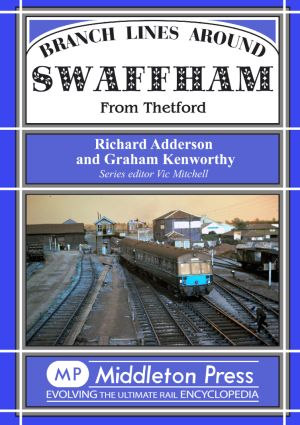 Branch Lines Around Swaffham From Thetford