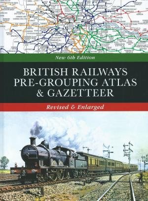 British Railways Pre-Grouping Atlas & Gazetteer Revised & Enlarged