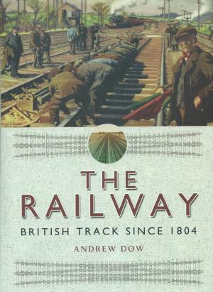 The Railway British Track Since 1804