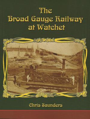 The Broad Gauge at Watchet