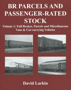 BR Parcels and Passenger-Rated Stock Vol. 1. Full Brakes, Parcels Miscellaneous Vans & Car-carrying Vehicles
