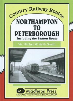 Northampton to Peterborough including the Seaton Route