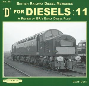 British Railway Diesel Memories D for Diesels 11 A Review of BR's Early Diesel Fleet