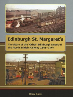 Edinburgh St. Margaret's The Story on the 'Other' Edinburgh Depot
