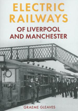 Electric Railways of Liverpool & Manchester