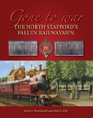 Gone to War The North Stafford's Fallen Railwaymen
