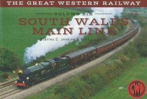 The Great Western Railway Vol. 6 South Wales Main Line