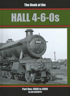 The Book of the Hall 4-6-0s Part One: 4900 to 4999