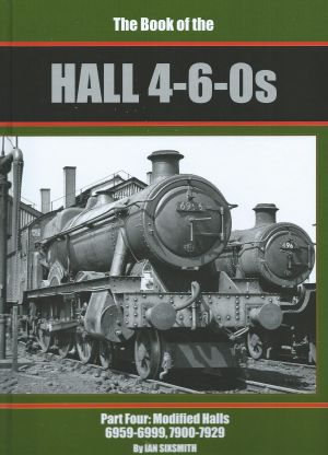 The Book of the Hall 4-6-0s Part Four: 6959-6999, 7900-7929