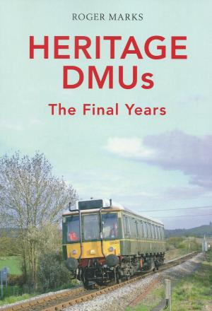 Heritage DMUs The Final Years