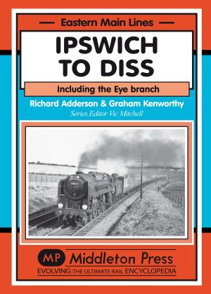 Ipswich to Diss including the Eye Branch