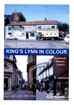 King's Lynn In Colour Combined Volumes 2 and 3