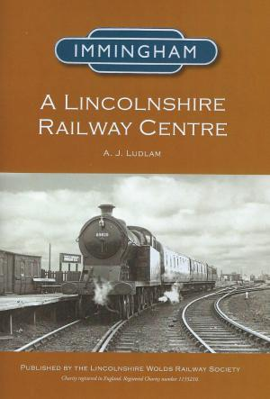 Immingham A Lincolnshire Railway Centre