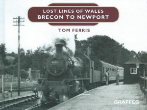 Lost Lines of Wales Brecon to Newport