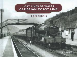 Lost Lines of Wales Cambrian Coast Line
