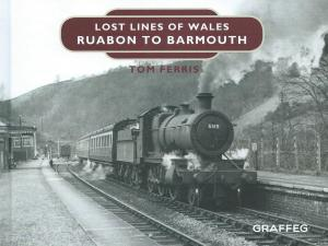 Lost Lines of Wales Ruabon to Barmouth
