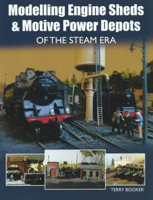 Modelling Engine Sheds & Motive Power Depots