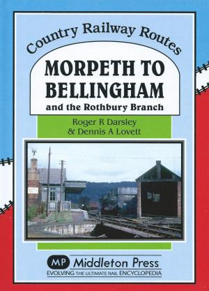 Morpeth to Bellingham and the Rothbury Branch