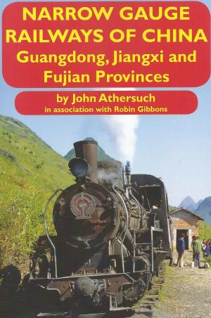 Narrow Gauge Railways of China Guangdong, Jiangxi and Fujian Provinces