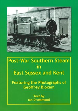 Post-War Southern Steam in East Sussex and Kent