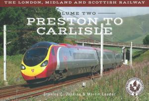 The London Midland and Scottish Railway Volume 2 Preston to Carlisle