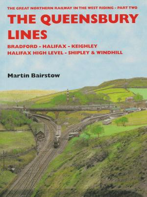 The Queensbury Lines Bradford - Halifax - Keighley - Halifax High Level - Shipley & Windhill