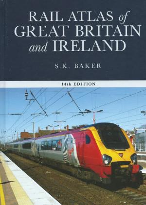 Rail Atlas Great Britain and Ireland 14th edition