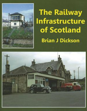 The Railway Infrastructure of Scotland