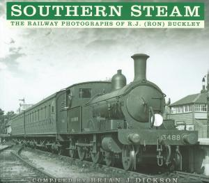 Southern Steam The Railway Photographs of R J (Ron) Buckley