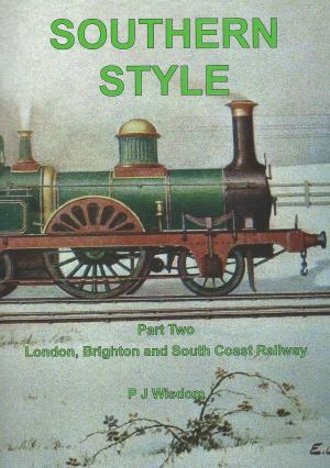 Southern Style Part Two The London, Brighton and South Coast Railway