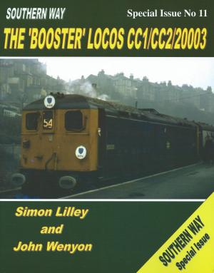 Southern Way Special No 11 The Booster Locos CC1/CC2/20003