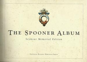 The Spooner Album Seymour Memorial Edition Festiniog Railway Photographs