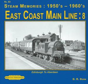 Steam Memories 1950s - 1960s 83 East Coast Main Line 8 Edinburgh To Aberdeen