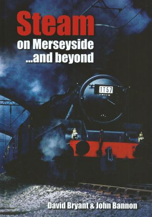 Steam on Merseyside...and Beyond