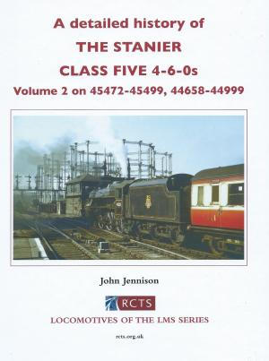 The Stanier Class Five 4-6-0s Volume 2 - Nos. 45472-45499, 44658-44999 A detailed history