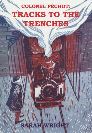 Colonel Pechot: Tracks to The Trenches