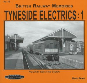 British Railway Memories 75 Tyneside Electrics:1 The North Side of the System