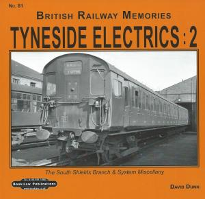 British Railway Memories 81 Tyneside Electrics:2 The South Shields Branch & System Miscellany