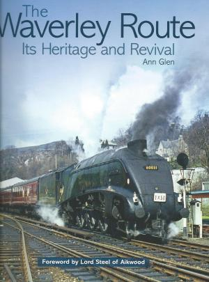 The Waverley Route Its Heritage and Revival