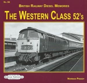 British Railway Diesel Memories 84 The Western Class 52's