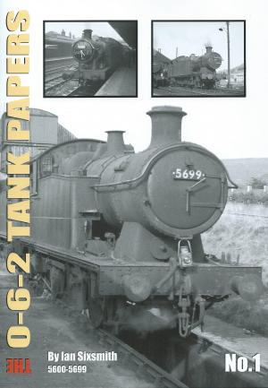 The 0-6-2 Tank Papers No. 1 5600-5699