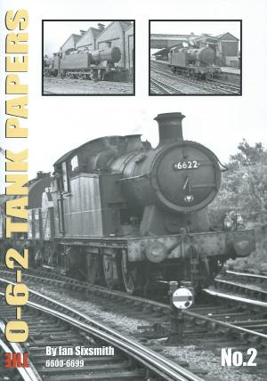 The 0-6-2 Tank Papers No. 2 6600-6699