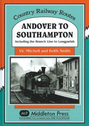 Andover to Southampton including the Branch Line to Longparish