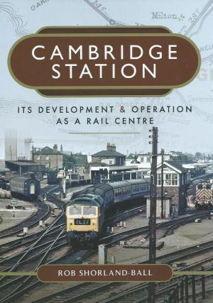Cambridge Station Its Development & Operation as a Rail Centre