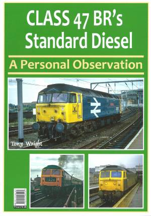 Class 47 BR's Standard Diesel A Personal Observation