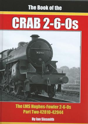 The Book of the Crabs The LMS Hughes-Fowler 2-6-0s Part Two 42810-42944