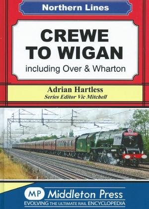 Crewe to Wigan including Over & Wharton