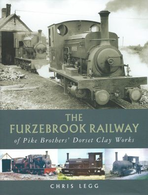The Furzebrook Railway of Pike Brothers Dorset Clay Works