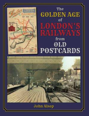 The Golden Age of London's Railways from Old Postcards